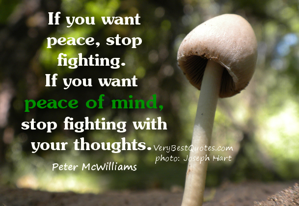 if-you-want-peace-peace-of-mind-quote